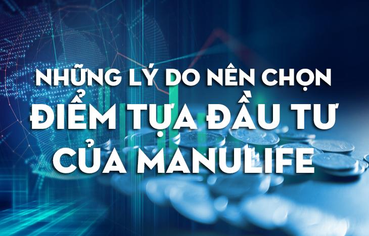Những lý do nên chọn sản phẩm Điểm Tựa Đầu Tư của Manulife